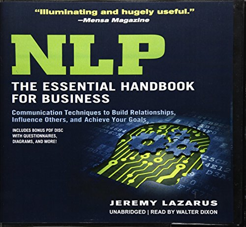 Nlp: The Essential Handbook for Business: Communication Techniques to Build Relationships, Influence Others, and Achieve Your Goals; Library Edition by Blackstone Audio Inc