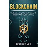 Blockchain: Understanding the Technology of Bitcoin and Cryptocurrency