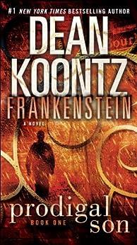 Frankenstein: Prodigal Son: A Novel by [Koontz, Dean, Anderson, Kevin J.]
