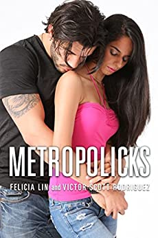 Metropolicks by [Lin, Felicia, Rodriguez, Victor Scott]