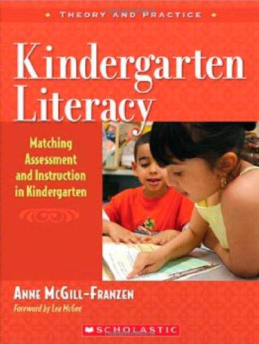 Download Kindergarten Literacy: Matching Assessment and Instruction in Kindergarten (Teaching Resources) ebook