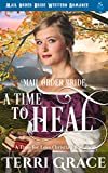 Mail Order Bride: A Time To Heal: Mail Order Bride Western Romance (A Time For Love Book 4)