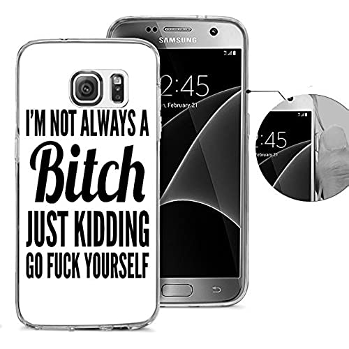 S7 Case Samsung Galaxy S7 Case Viwell Soft Case Rubber Silicone I'm Not Always A Bitch Just Kidding Go Fuck Yourself Sales