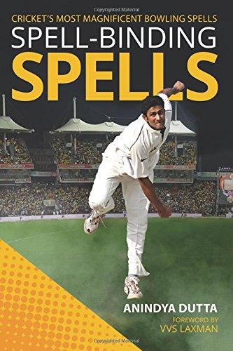 Spell-binding Spells: Crickets most magnificent bowling spells [Anindya Dutta] (Tapa Blanda)