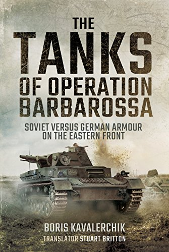 (The Tanks of Operation Barbarossa: Soviet versus German Armour on the Eastern Front)