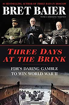 Amazon.com: Three Days at the Brink: FDR's Daring Gamble to Win World War II (Three Days Series