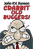 Crabbit Old Buggers!, John K. V. Eunson, 1845021088