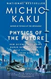 Book cover for Physics of the Future: How Science Will Shape Human Destiny and Our Daily Lives by the Year 2100