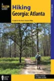 Hiking Georgia: Atlanta: A Guide to 30 Great Hikes Close to Town (Hiking Near)
