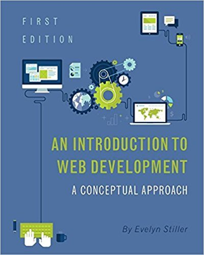 An Introduction to Web Development: A Conceptual Approach (Binder Ready Edition)