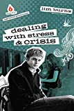 Dealing with Stress & Crisis (High School Group Study) (Uncommon)