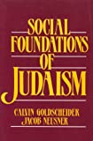 Social Foundations of Judiasm, Goldscheider, Calvin and Neusner, Jacob, 0138186839