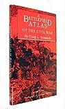 A Battlefield Atlas of the Civil War, Symonds, Craig L., 0933852495
