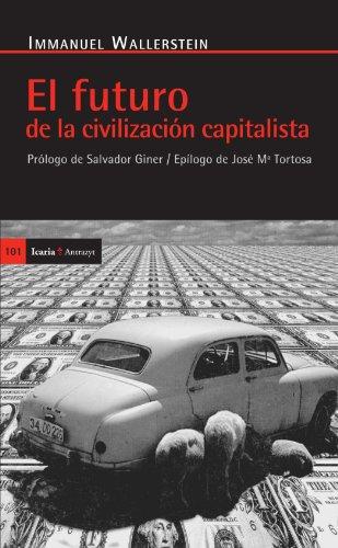El futuro de la civilizacion capitalista (Spanish Edition) [Immanuel Wallerstein] (Tapa Blanda)