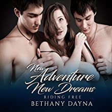 New Adventure, New Dreams: Riding Free, Volume 2 Audiobook by Bethany Dayna Narrated by Catherine Carter