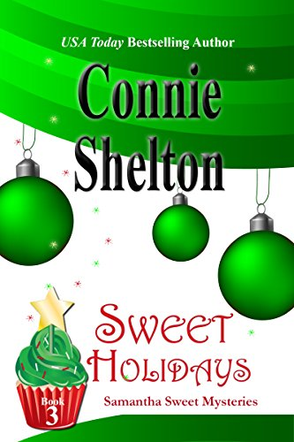 Sweet Holidays: A Sweet's Sweets Bakery Mystery (Samantha Sweet Mysteries Book 3)
