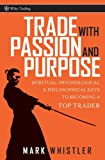 Trade with Passion and Purpose, Mark Whistler, 0470039086