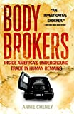 img - for Body Brokers: Inside America's Underground Trade in Human Remains book / textbook / text book