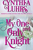 My One and Only Knight: A Merriweather Sisters Time Travel Romance Novella (Volume 4)