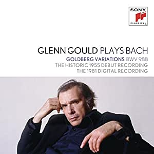 Glenn Gould plays Bach: Goldberg Variations BWV 988 - The Historic 1955 Debut Recording; The 1981 Digital Recording
