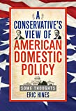 A Conservative's View of American Domestic Policy: Some Thoughts