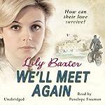 We'll Meet Again | Lily Baxter