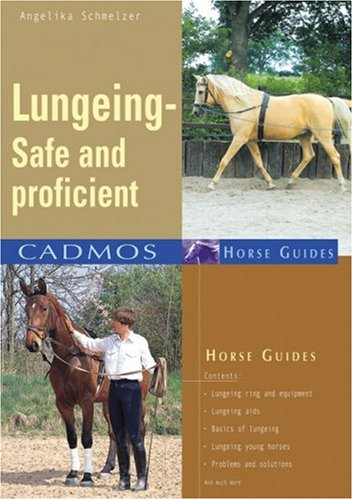 Lungeing: Be Safe and Proficient (Cadmos Horse Guides)