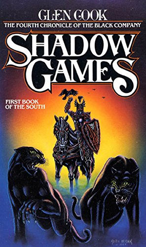 Company Four (Shadow Games: The Fourth Chronicles of the Black Company: First Book of the South (The Chronicles of The Black Company 4))