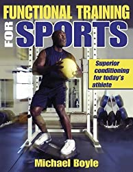 Functional Training for Sports: Superior Conditioning for Today's Athlete by Boyle, Mike (2003) Paperback