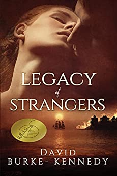 Legacy of Strangers: AWARDED B.R.A.G. Medallion 2017    An epic historical saga of life, love and betrayal by [Burke-Kennedy, David]