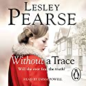 Without a Trace Hörbuch von Lesley Pearse Gesprochen von: Emma Powell