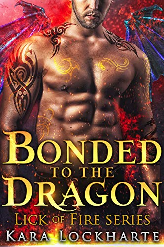 Bonded to the Dragon: Lick of Fire (Dragon Lovers Book 3) ()