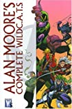 img - for Alan Moore: The Complete WildC. A. T.s book / textbook / text book