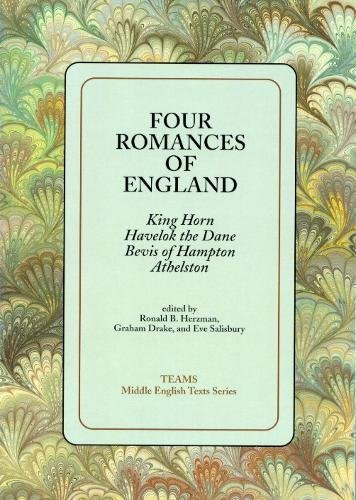 Four Romances of England : King Horn, Havelok the Dane, Bevis of Hampton, Athelston (TEAMS Middle English Texts Kalamazo