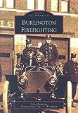 Burlington Firefighting, Liisa Reimann, 0738546127