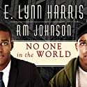 No One in the World: A Novel Audiobook by E. Lynn Harris, R. M. Johnson Narrated by Alan Bomar Jones