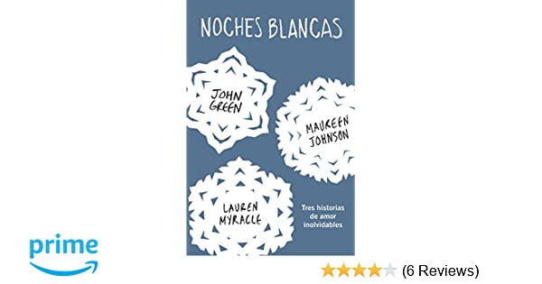 Amazon.com: Noches blancas: Tres historias de amor inolvidables (Let It Snow: Three Holiday Romances) (Spanish Edition) (9781941999509): John Green, ...