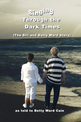 [R.e.a.d] Singing Through The Dark Times: The Bill and Betty Ward Story P.P.T