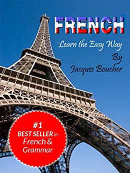French. Learn the Easy Way by [Boucher, Jacques, Keller, Maya]