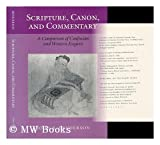 Scripture, Cannon and Commentary : A Comparison of Confucian and Western Exegesis, Henderson, John B., 0691068321