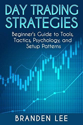51qtDZGOYDL - Day Trading Strategies: Beginner's Guide to Tools, Tactics, Psychology, and Setup patterns.