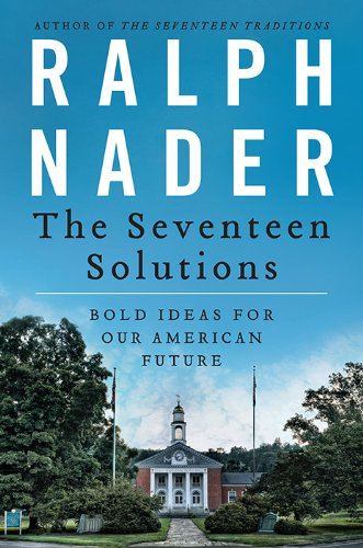 The Seventeen Solutions: New Ideas for Our American Future (Seventeen Solutions New Ideas For Our American Future)