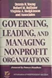 Governing, Leading, and Managing Nonprofit Organizations : New Insights from Research and Practice, Young, Dennis R. and Hollister, Robert M., 1555424902