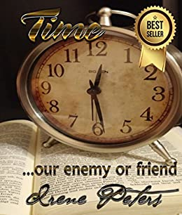 Time: our enemy or friend (Transformed 4 Life Book 1 ...