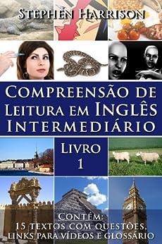 Compreensão de Leitura em Inglês Intermediário - Livro 1 (COM ÁUDIO) (English Edition) por [Harrison, Stephen]