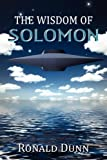 The Wisdom of Solomon, Ronald Dunn, 0615519180