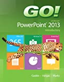GO! with Microsoft PowerPoint 2013 Introductory, Gaskin, Shelley and Vargas, Alicia, 0133417549