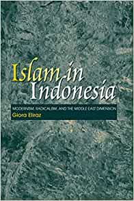 Islam in Indonesia: Modernism, Radicalism, and the Middle