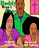 img - for Daddy Won't Pray book / textbook / text book