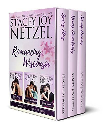 Romancing Wisconsin Volume III - Spring Box Set by Stacey Joy Netzel